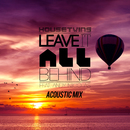 Leave It All Behind (feat. Andy Nicolas) (Acoustic Mix)/HouseTwins