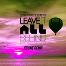 Leave It All Behind (feat. Andy Nicolas) (Jerome Remix)/HouseTwins