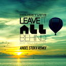 Leave It All Behind (feat. Andy Nicolas) (Angel Stoxx Remix)/HouseTwins