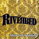 Face of Reality/Riverbed