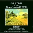 Beethoven: Konzert für Violine und Orchester, Op. 61/Berliner RSO, David Oïstrakh, Hermann Abendrot
