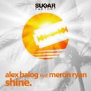 Shine (feat. Meron Ryan)/Alex Balog