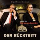 Der Rücktritt (Original Television Soundtrack)/Florian de Gelmini