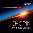 Chopin - The Space Concert/Karol Radziwonowicz