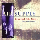 Greatest Hits Live...Now And Forever/Air Supply