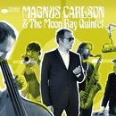 Magnus Carlson & The Moon Ray Quintet/Magnus Carlson