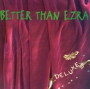 Deluxe/Better Than Ezra