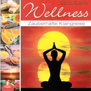 Wellness - Zauberhafte Klangreise/Korte