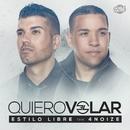 Quiero volar (feat. 4Noize) (Single)/Estilo Libre