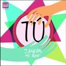 Tú (feat. Mc Rase)/Juanpa