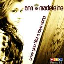 Love You Like a Love Song/Ann-Madeleine