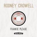 Frankie Please/Rodney Crowell