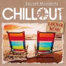 Secret Moments - Chillout Lounge Music/Korte