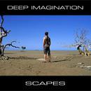 Scapes/Deep Imagination