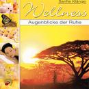 Wellness - Augenblicke der Ruhe/Korte