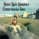Como hacia Seve/Juan Luis Gimenez