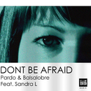 Don't Be Afraid (feat. Sandra L)/Carlos Pardo