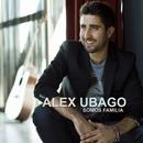 Somos Familia (La canción de la novela)/Alex Ubago