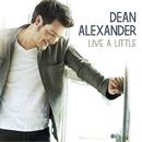 Live A Little/Dean Alexander