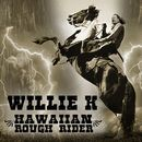 Hawaii Rough Rider/Willie K
