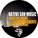 Wanting More (feat. Jasmine Clemente) [Remixes]/Native Son Music