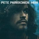 Mun/Pete Parkkonen