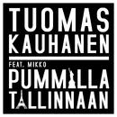 Pummilla Tallinnaan (feat. Mikko)/Tuomas Kauhanen