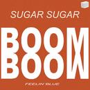 Boom Boom/Sugar Sugar