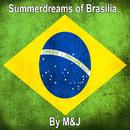 Summerdreams of Brasilia/M&J