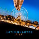 Tilt/Latin Quarter