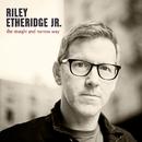 The Straight And Narrow Way/Riley Etheridge, Jr.