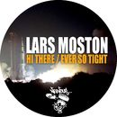 Hi There / Ever So Tight/Lars Moston