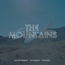 The Mountains, The Valleys, The Lakes/The Mountains