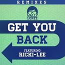 Get you back feat. Ricki-Lee (Remixes)/Wally Lopez