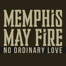No Ordinary Love/Memphis May Fire
