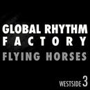 Flying Horses/Global Rhythm Factory