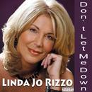 Don't Let Me Down/Linda Jo Rizzo