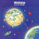 I Love Music/Montana