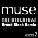 Tri Biulbiuai (Brand Blank Remix)/Muse