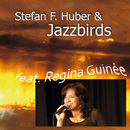 feat. Regina Guinée (feat. Regina Guinée)/Stefan F. Huber & Jazzbirds