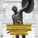 Champion/Clockwork