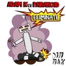 Eliminate (Original Mix)/Adam K vs. Pairanoid