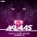 Party Like We're Animals (Remixes)/Klaas
