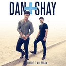 Where It All Began/Dan + Shay