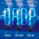 Drop/Mercer, Dirty Audio, Reece Low