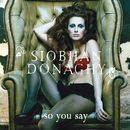 So You Say/Siobhan Donaghy