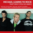 That's Why You Go Away/Michael Learns To Rock