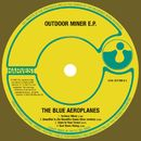 Outdoor Miner E.P./The Blue Aeroplanes