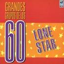 Grandes Grupos De Los 60/Lonestar