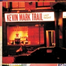 Last Night (feat. Blak Twang, Rodney P and Tor) [Cool Kidd Presents The Remixed Remix]/Kevin Mark Trail